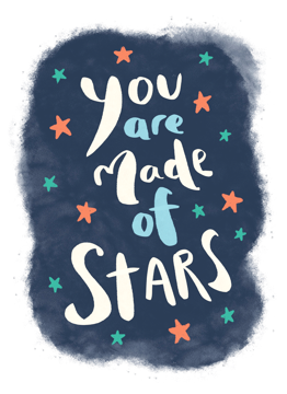 You Are Made Of Stars
