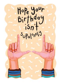 Supalonely Birthday