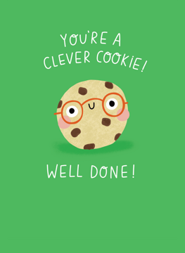 You're A Clever Cookie!