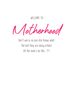 Welcome To Motherhood