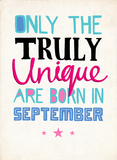 Only Truly Unique Born In September