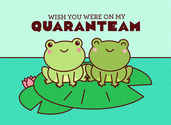 Wish You Were On My Quaranteam