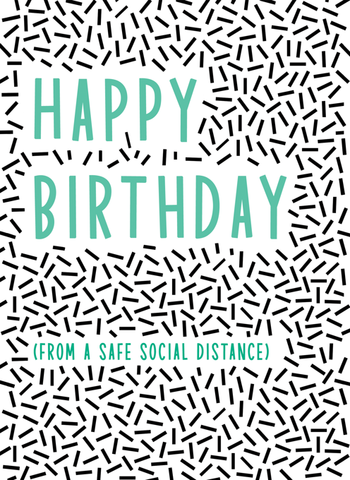 Happy Birthday (From a Safe Social Distance)