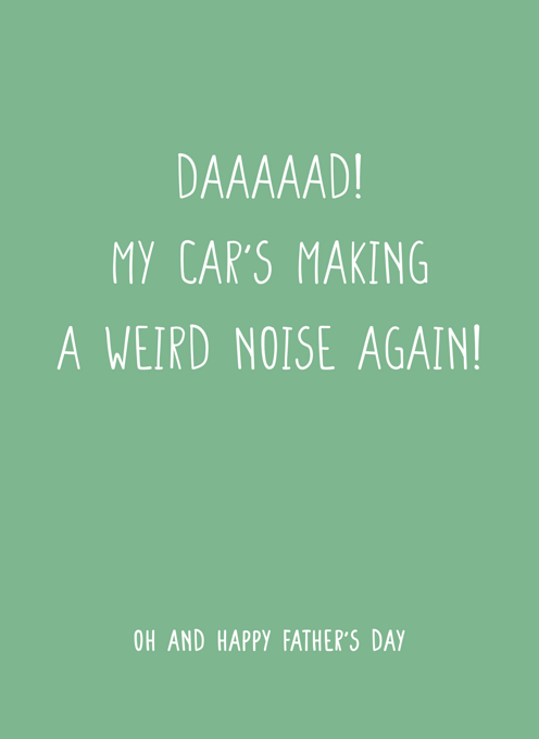 Daaaaaadddd My Car's Making A Weird Noise Again