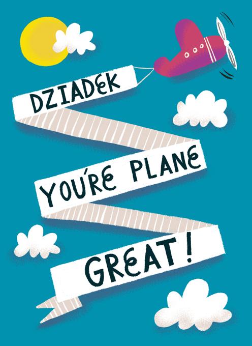 Dziadek, You're Plane Great!
