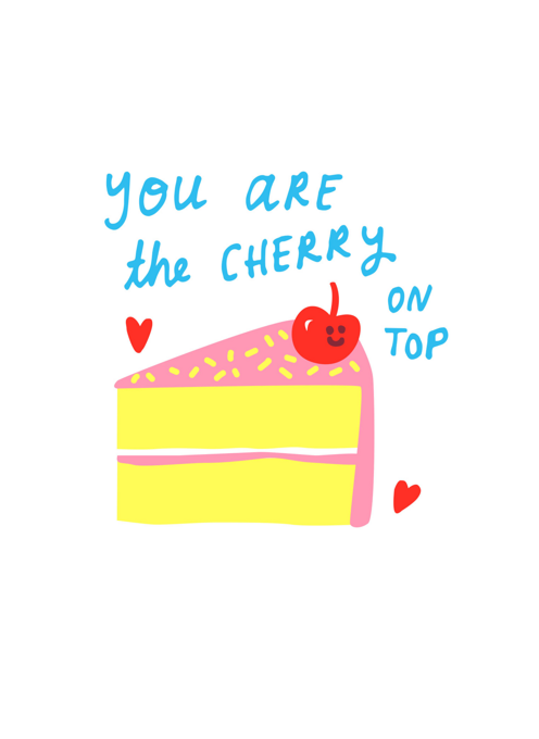 You Are The Cherry on Top