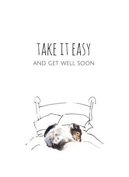 Take It Easy Get Well Soon