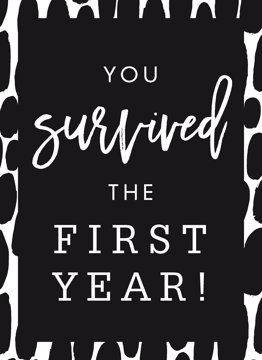 You Survived The First Year