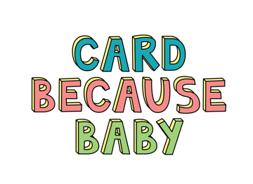 Card Because Baby