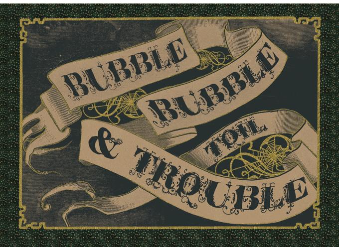 Bubble Bubble Toil & Trouble