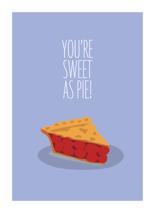 You're As Sweet As Pie