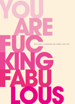You Are Fucking Fabulous