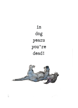 In Dog Years You Are Dead
