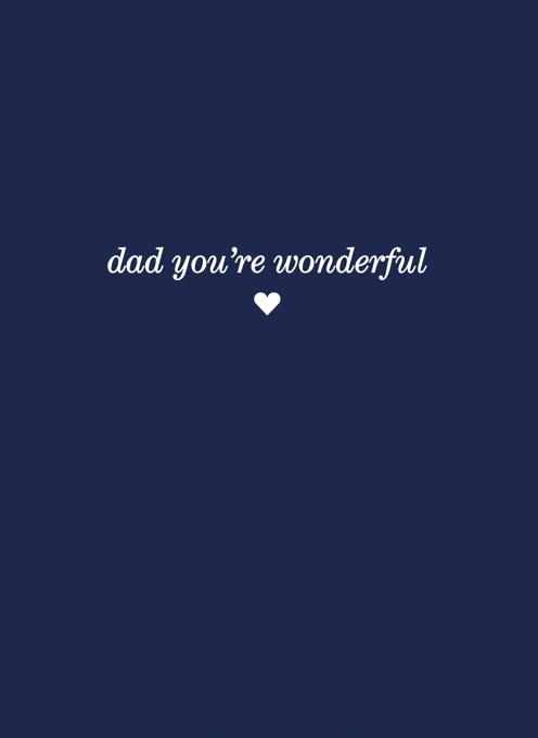 Dad You're Wonderful