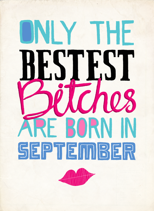 Only Bestest Bitches Born In September