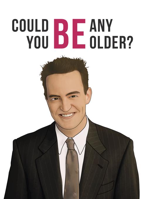 FRIENDS - Chandler Bing Birthday Card