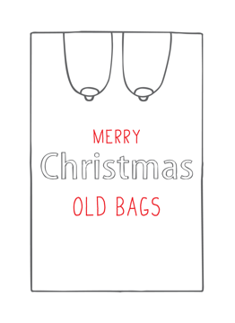Merry Christmas Old Bags