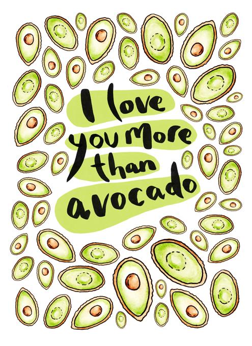 Love You More Than Avocado