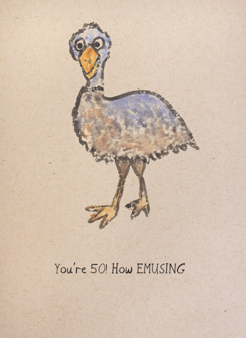You're 50 How Emusing