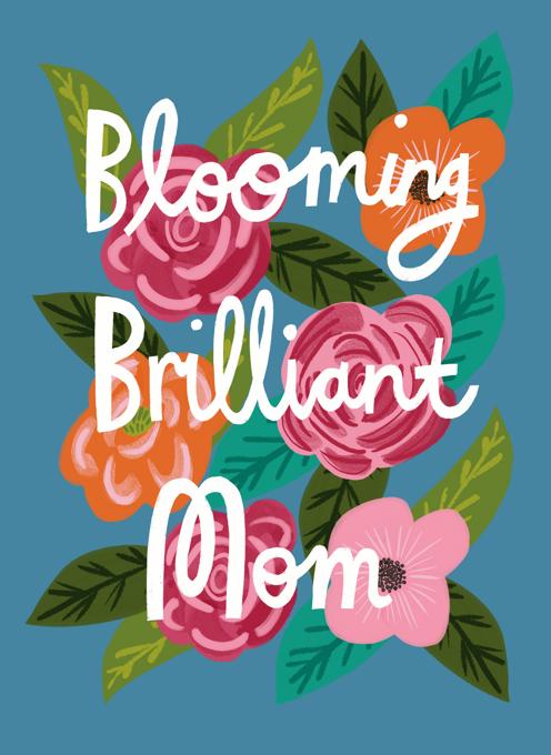 Blooming Brilliant Mom