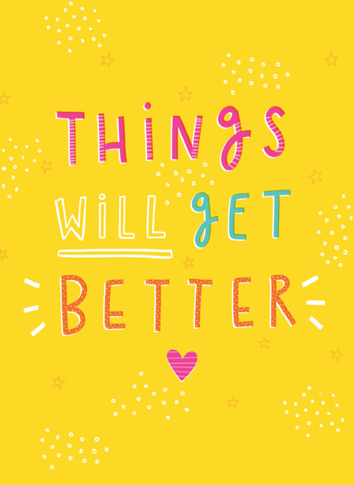 Things Will Get Better!