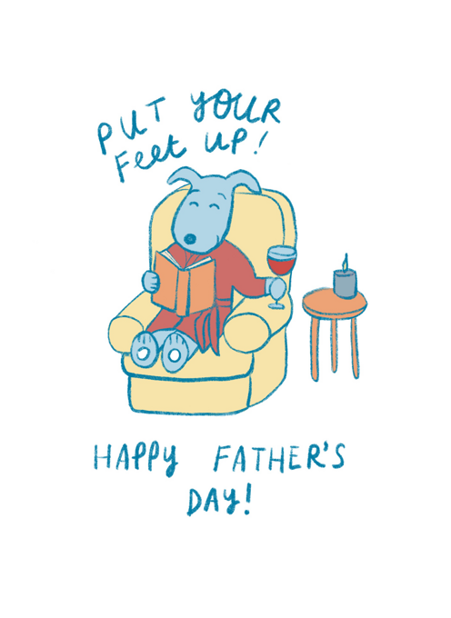 Put Your Feet Up! Happy Father's Day