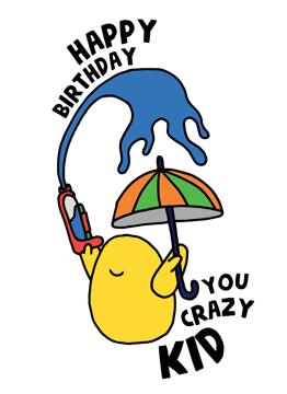 Happy Birthday You Crazy Kid