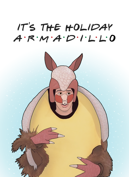 Friends TV Show Card - Holiday Armadillo