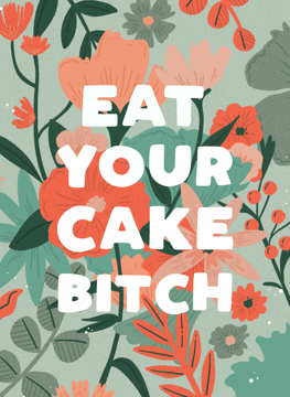 Eat Your Cake