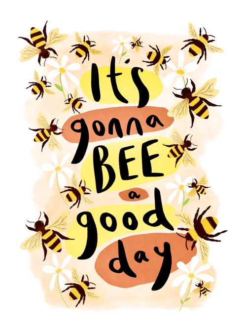 It's Going To Bee A Good Day