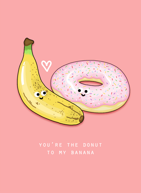 You're The Donut To My Banana