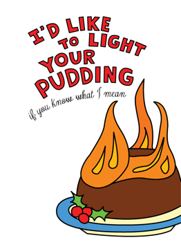 I'd Like To Light Your Pudding
