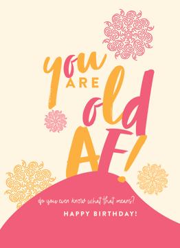 You Are Old AF