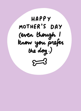 Happy Mother's Day Prefer The Dog