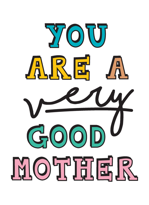 You Are A Very Good Mother-things