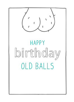 Happy Birthday Old Balls