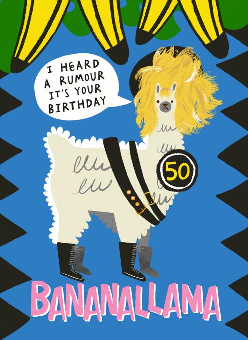 I Heard A Rumour It's Your 50th Birthday: Banana Llama