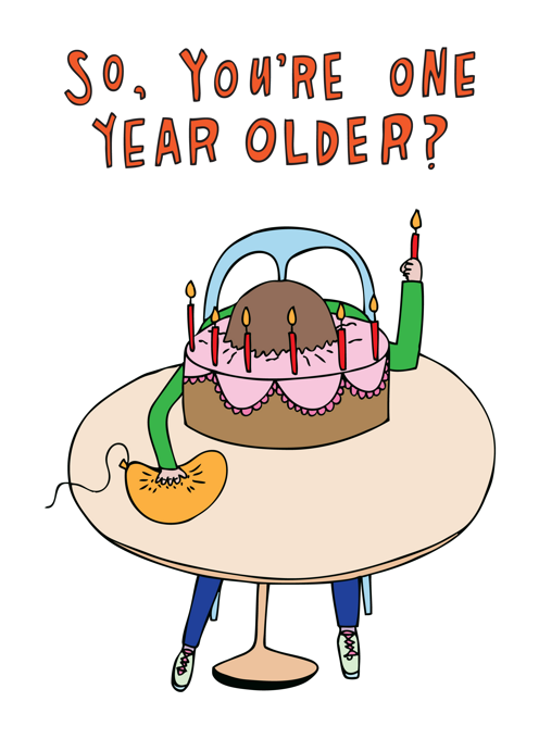 So, You're One Year Older?