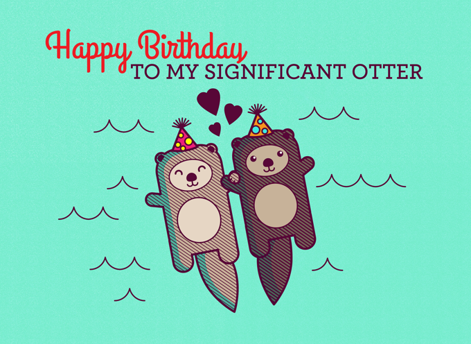 Happy Birthday to my Significant Otter