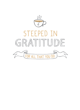 Steeped In Gratitude