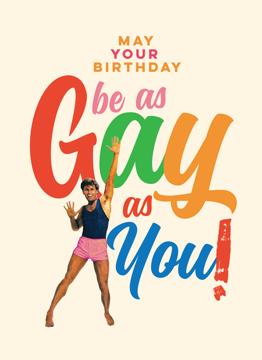 Gay As You