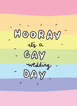 Hooray It's A Gay Wedding Day