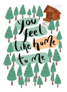 You Feel Like Home