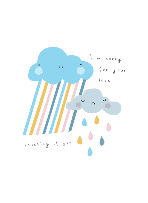 Sorry For Your Loss Rain Clouds