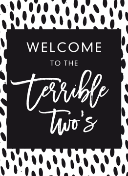 Welcome To The Terrible Two's