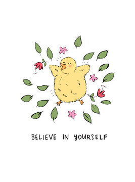 Believe In Yourself Happy Chick