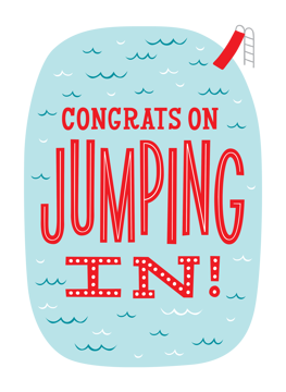 Congrats on Jumping in!