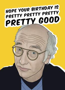 Larry David Pretty Good Birthday Card