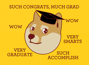 Such Congrats, Much Grad