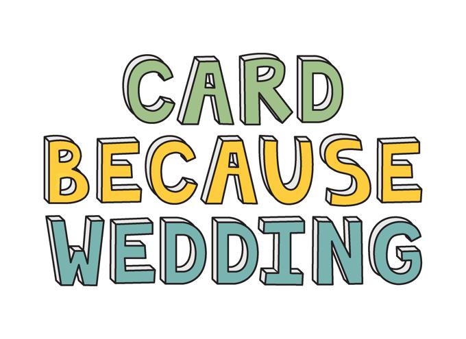 Card Because Wedding